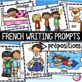 FRENCH Writing Prompts - LES PRÉPOSITIONS