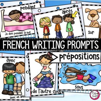 FRENCH Writing Prompts - Les prépositions