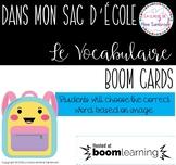 FRENCH boom cards I dans mon sac d'école il y a... (le vocabulaire)