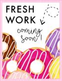 FRESH Work Coming Soon! Posters