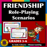 FRIENDSHIP ROLE-PLAYING SCENARIOS