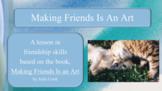 Making Friends Is An Art FRIENDSHIP SOCIAL SKILLS No Prep SEL Lesson 3 vid Wrkst