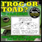 FROG OR TOAD? (Cut-and-Glue Science)