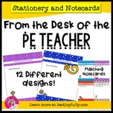 FROM THE DESK OF THE PE TEACHER: Stationery with Matching