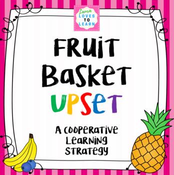 FRUIT BASKET UPSET Cooperative Learning Strategy