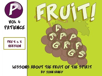 FRUIT! The Fruit of the Spirit: Vol. 4 PATIENCE (Pre-K & K Version)