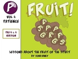 FRUIT! The Fruit of the Spirit: Vol. 4 PATIENCE (Pre-K & K