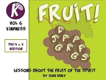 FRUIT: The Fruit of the Spirit Vol. 6 KINDNESS (Pre-K Version)