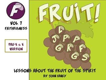FRUIT! The Fruit of the Spirit: Vol. 7 FAITHFULNESS (Pre-K Version)