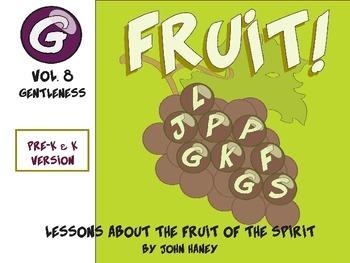 FRUIT! The Fruit of the Spirit: Vol. 8 GENTLENESS (Pre-K Version)
