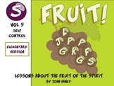 FRUIT! The Fruit of the Spirit: Vol. 9 SELF-CONTROL (Elementary Version)