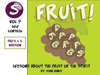 FRUIT! The Fruit of the Spirit: Vol. 9 SELF-CONTROL (Pre-K Version)