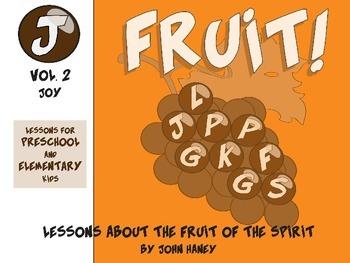 FRUIT! Vol. 2 JOY (Preschool & Elementary Lessons Included)