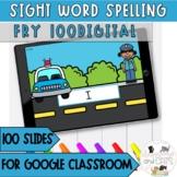 FRY 100! Digital Spelling Word Work Sight Word Practice Go