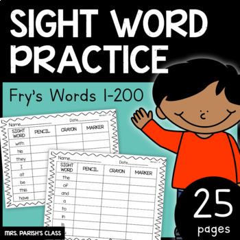 FRY SIGHT WORD PRACTICE!!! WORDS 1 - 200! 25 pages!