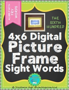 FRY SIXTH HUNDRED Digital Picture Frame Sight Words 4X6