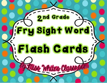 FRY Sight Word Cards - The 3rd 100 {SECOND GRADE}