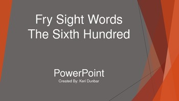 FRY Sight Word Power Point (Sixth One Hundred)
