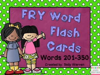 FRY Word Flash Cards List 201-350 {Second Grade}