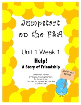 FSA Jumpstart- Second - Reading Wonders - Unit 1 W 1 - Help! Story of Friendship