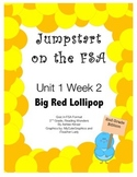FSA Jumpstart- Second - Reading Wonders - Unit 1 Week 2 - Big Red Lollipop