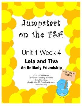FSA Jumpstart- Second - Reading Wonders - Unit 1 Week 4 - Lola and Tiva