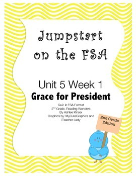 FSA Jumpstart - Second - Reading Wonders - Unit 5 Week 1 - Grace for President