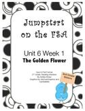FSA Jumpstart - Second - Reading Wonders - Unit 6 Week 1 - The Golden Flower