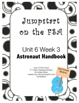 FSA Jumpstart - Second - Reading Wonders - Unit 6 Week 3 - Astronaut Handbook