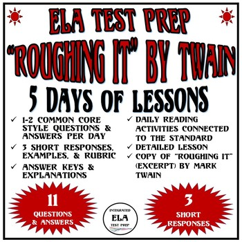 Common Core ELA Reading Test Prep 5 Days of Lessons: Roughing It by Mark Twain