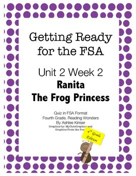 FSA Prep - Fourth Grade - Unit 2 Week 2 - Ranita the Frog Princess - Wonders