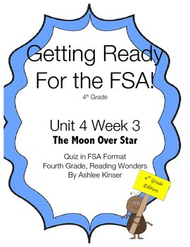 FSA Prep - Fourth Grade - Unit 4 Week 3 - The Moon Over Star