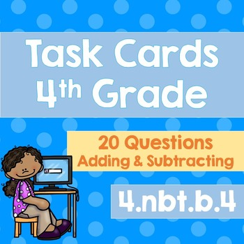 Task Cards 4.NBT.4  Adding and Subrtacting