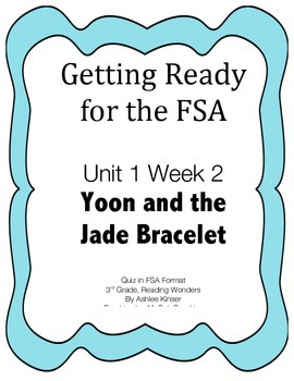FSA Prep - Unit 1 Week 2 - Third - Reading Wonders - Yoon and the Jade Bracelet