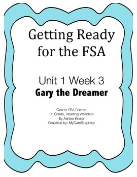 FSA Prep - Unit 1 Week 3 - Third - Reading Wonders - Gary