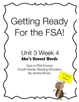 FSA Prep - Unit 3 Week 4 - Fourth Grade - Abe's Honest Words - Reading Wonders