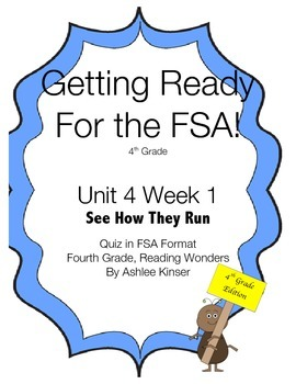 FSA Prep - Unit 4 Week 1 - 4th Grade - See How They Run - Reading Wonders