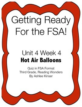 FSA Prep - Unit 4 Week 4 - 3rd Grade - Wonders- Hot Air Balloons