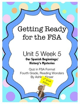 FSA Prep- Unit 5 Week 5 - 4th Grade - Our Spanish Beginnings/History's Mysteries