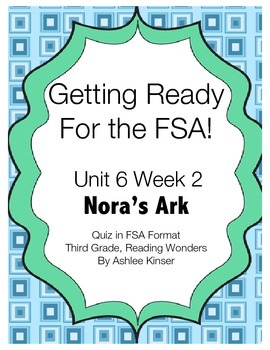 FSA Prep- Unit 6 Week 2 - Third Grade - Nora's Ark - Reading Wonders