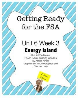 FSA Prep- Unit 6 Week 3 - 4th Grade - Energy Island - Reading Wonders