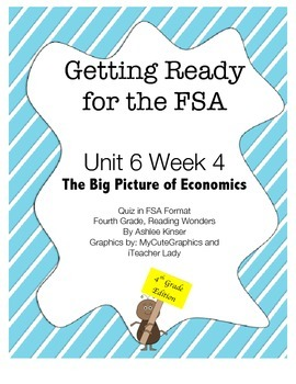 FSA Prep- Unit 6 Week 4 - Fourth Grade - Big Picture of Economics - Wonders
