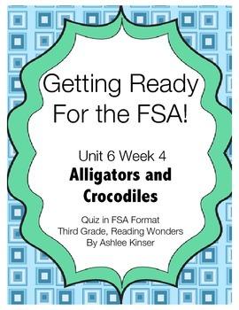 FSA Prep - Unit 6 Week 4 - Third - Reading Wonders - Alligators and Crocodiles