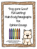 "FSA Writing...""Dog-gone Good"" Main Body Paragraphs (Opinio"