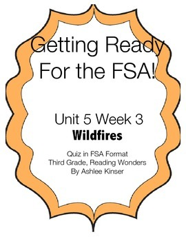 FSA prep - Unit 5 Week 3 - 3rd Grade - Reading Wonders - Wildfires
