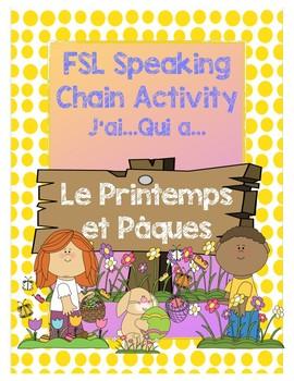 FSL J'ai...Qui a Printemps et Pâques Speaking Chain Game