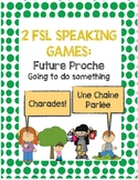 FSL Speaking Games for Futur Proche *Charades* and *Chaîne
