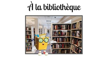 FSL authentic tasks (tâches authentiques):  à la bibliothèque