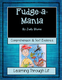 FUDGE-A-MANIA by Judy Blume * Comprehension & Text Evidence