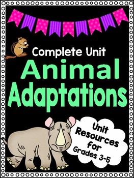 FULL UNIT - Animal Adaptations - End of Year Fun!!